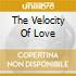 THE VELOCITY OF LOVE