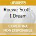 Roewe Scott - I Dream