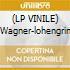 (LP VINILE) Wagner-lohengrin