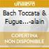 BACH TOCCATA & FUGUE...-ALAIN