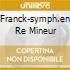 FRANCK-SYMPH.EN RE MINEUR