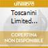 TOSCANINI LIMITED EDITION