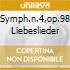 SYMPH.N.4,OP.98 LIEBESLIEDER