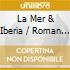 LA MER & IBERIA / ROMAN FESTIV