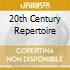 20TH CENTURY REPERTOIRE