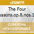THE FOUR SEASONS,OP.8,NOS.1-4
