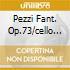PEZZI FANT. OP.73/CELLO SONATE