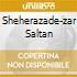 SHEHERAZADE-ZAR SALTAN