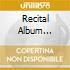 RECITAL ALBUM BARTOK,BRAHMS..