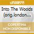 INTO THE WOODS (ORIG.LONDON C.