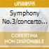 SYMPHONY NO.3/CONCERTO IN G