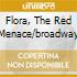 FLORA, THE RED MENACE/BROADWAY