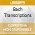 BACH TRANSCRIPTIONS