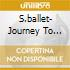 S.BALLET- JOURNEY TO GLORY