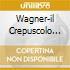 WAGNER-IL CREPUSCOLO DEGLI DEI