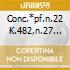 CONC.*PF.N.22 K.482,N.27 K.595 FRANT