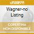 WAGNER-NO LISTING