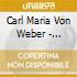 Carl Maria Von Weber - Klassische Kostbarkeiten Vol.12
