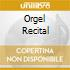 ORGEL RECITAL