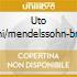 UTO UGHI/MENDELSSOHN-BRUCH
