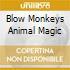 BLOW MONKEYS ANIMAL MAGIC