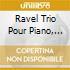 RAVEL TRIO POUR PIANO, VIOLIN