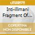 INTI-ILLIMANI FRAGMENT OF A...