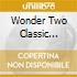 WONDER TWO CLASSIC ALBUM