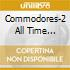 COMMODORES-2 ALL TIME GREAT...