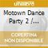 Motown Dance Party 2