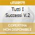 TUTTI I SUCCESSI V.2