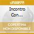 INCONTRO CON...