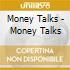 Money Talks - Money Talks