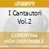 I CANTAUTORI VOL.2