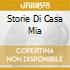 STORIE DI CASA MIA