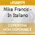 MIKE FRANCIS IN ITALIANO