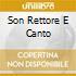 SON RETTORE E CANTO