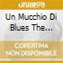 UN MUCCHIO DI BLUES THE CONTEM