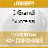 I GRANDI SUCCESSI