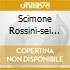 SCIMONE ROSSINI-SEI SONATE A