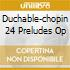 DUCHABLE-CHOPIN 24 PRELUDES OP
