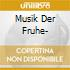 MUSIK DER FRUHE-