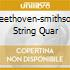 BEETHOVEN-SMITHSON STRING QUAR