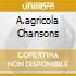 A.AGRICOLA CHANSONS