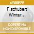 F.SCHUBERT WINTER JOURNEY,D.91