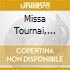 MISSA TOURNAI, MISSA BARCELONA