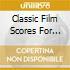 Classic Film Scores For Bette Davis