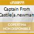 CAPTAIN FROM CASTILE(A.NEWMAN)