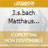 J.S.BACH MATTHAUS PASSION BWV