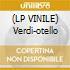 (LP VINILE) Verdi-otello